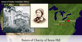 The origins of the Sisters of Charity of Seton Hill told in video produced by the Sisters of Charity Federation.